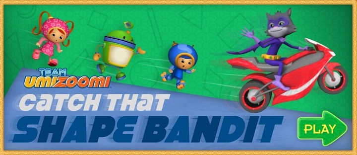 Team Umizoomi. Catch that shape bandit -